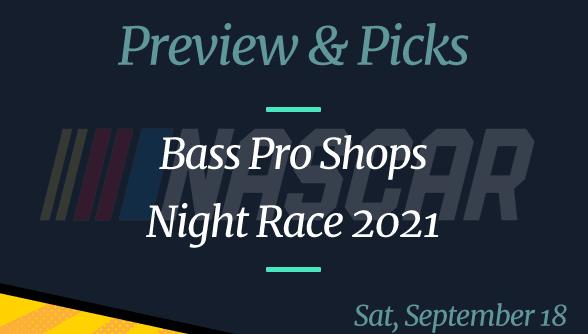 2021 NASCAR Bass Pro Shops Night Race Odds and Picks